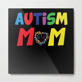 Autism Awareness Day Gift Autism Mom Metal Print