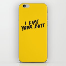 I like your butt iPhone Skin