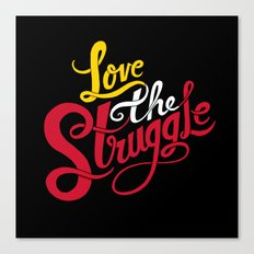 Love The Struggle Canvas Print