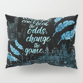 When you can't beat the odds, change the game. Six of Crows Pillow Sham
