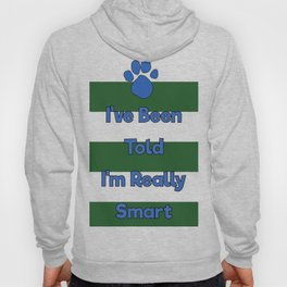 You're Really Smart! Hoody