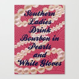 Southern Ladies Drink Bourbon in Pearls and White Gloves Canvas Print