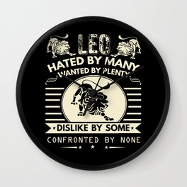 Leo - Hated By Many, Wanted By Plenty Wall Clock