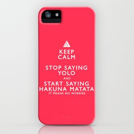 Keep Calm Forget YOLO iPhone Case