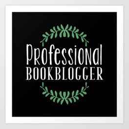 Professional Bookblogger - Black w Green Art Print