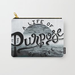 A life of purpose Carry-All Pouch
