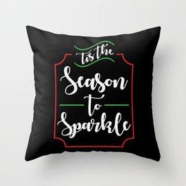 'Tis the Season to Sparkle Throw Pillow