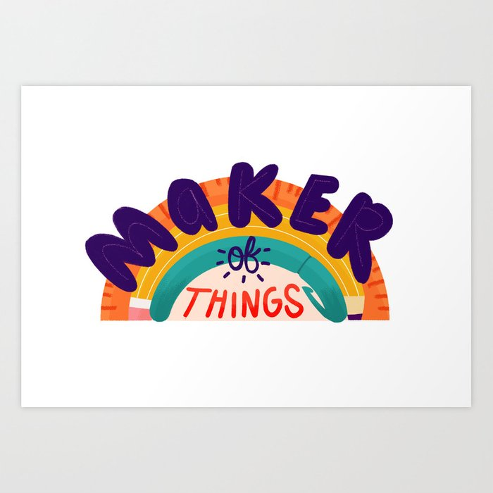 Maker of Things Art Print