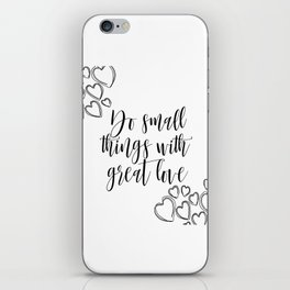 Do Small Things With Great Love Quote, Printable Quote, Love Print iPhone Skin