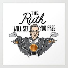 The Ruth Will Set You Free Art Print