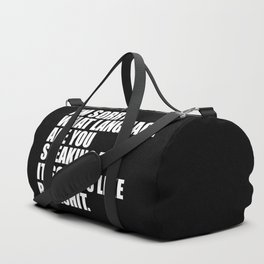 I'M sorry what are you speaking funny quote Duffle Bag