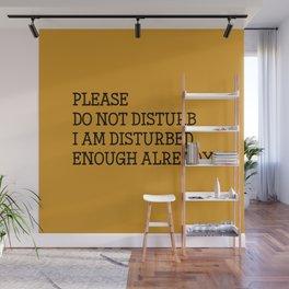 Please do not disturb enough already Wall Mural