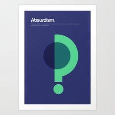 Absurdism Art Print