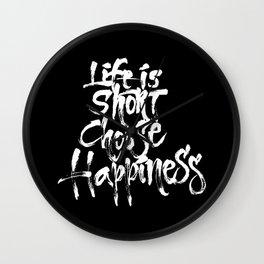 Life Short, Choose Happiness Wall Clock