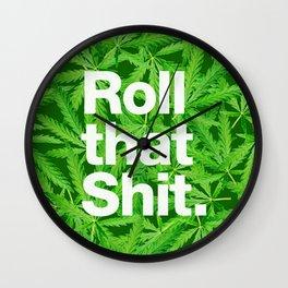 Roll that Shit Wall Clock