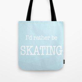 I'd Rather Be Skating Tote Bag