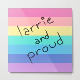 Larrie and proud! Metal Print