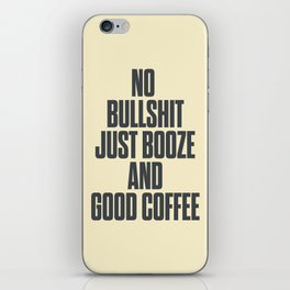 No bullshit, just booze and good coffee, inspirational quote, positive thinking, feelgood iPhone Skin