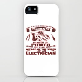 I AM AN ELECTRICIAN iPhone Case