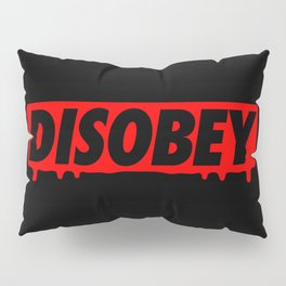 DISOBEY Pillow Sham