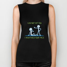 geek Gift: I Did Not Hit You I High Fived Your Face Biker Tank