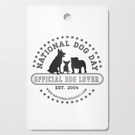Official Dog Lover; National Dog Day  Cutting Board