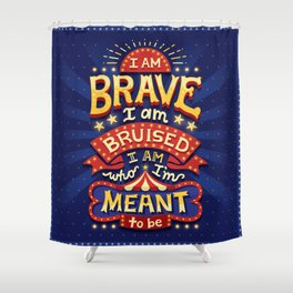 I Am Brave Shower Curtain