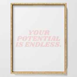 your potential is endless Serving Tray
