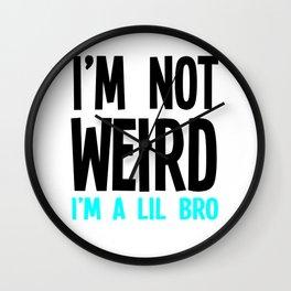 Im Not Weird Im A Lil Bro Wall Clock