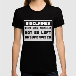 This is the best and funniest tee shirt that's perfect for you Disclaimer T-shirt