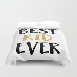 BEST KID EVER children quote Duvet Cover