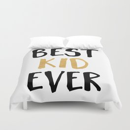 BEST KID EVER children quote Duvet Cover