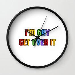 Rainbow colors - I'm gay get over it Wall Clock