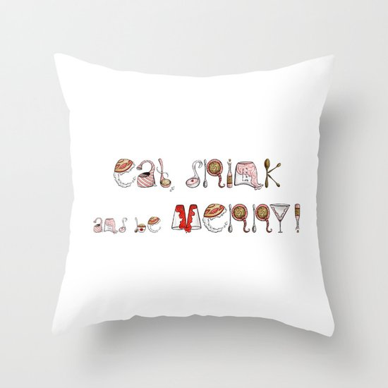 Eat Drink and be Merry! Throw Pillow
