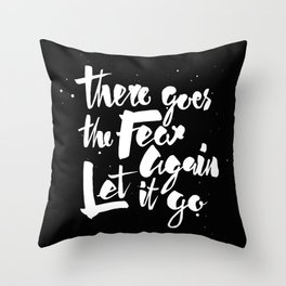 There goes the fear Throw Pillow