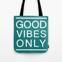 good vibes only Tote Bags featuring Good Vibes Only by Jenna Davis Designs