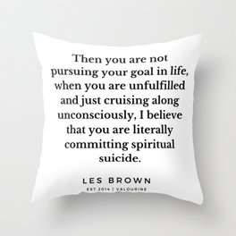 40    Les Brown  Quotes   190824 Throw Pillow