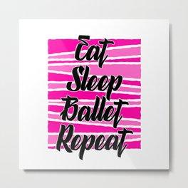 at sleep ballet repeat Metal Print