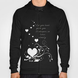 Let Your Heart Guide You Valentine Message Hoody