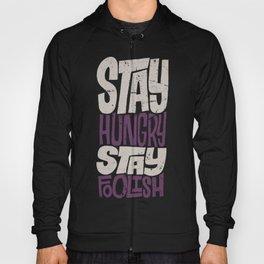 Stay Hungry, Stay Foolish Hoody