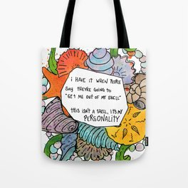 This isn't a shell, it's my personality. Tote Bag