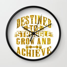 Destined To Struggle Grow Achieve Gold Wall Clock