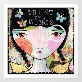 Trust Your Wings Art Print