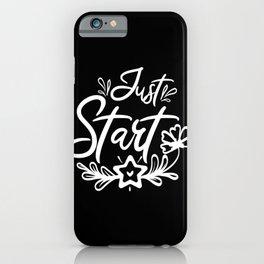 Just Start Motivational Saying 2020 iPhone Case