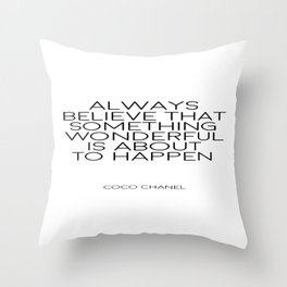 Always Believe That Something Wonderful Is About To Happen, Home Decor,Wall Art Throw Pillow