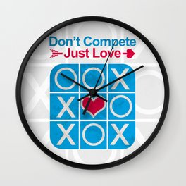 Don't COMPETE Just LOVE (Tic Tac Toe) Wall Clock