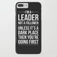 Leader / Dark Place Funny Quote Slim Case iPhone 7 Plus
