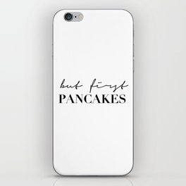 But first pancakes iPhone Skin