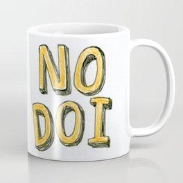 No Doi Coffee Mug