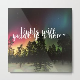 Lights Will Guide you Home Metal Print